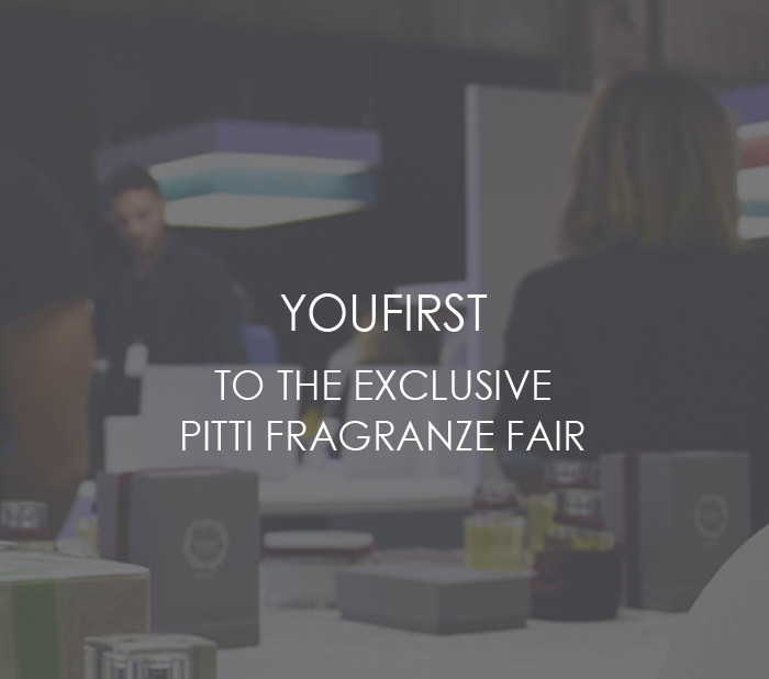 YOUFIRST TO THE EXCLUSIVE PITTI FRAGRANZE FAIR