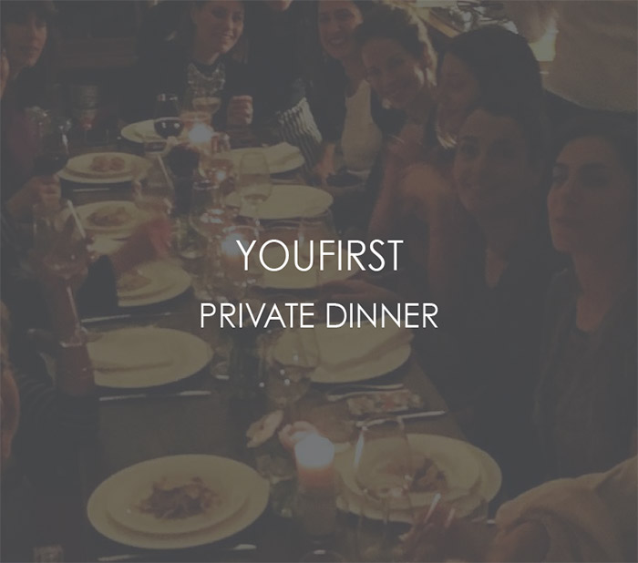 YOU FIRST PRIVATE DINNER