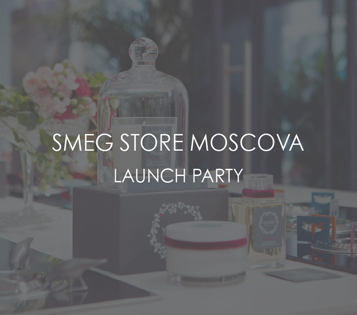 SMEG STORE MOSCOVA LAUNCH PARTY