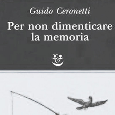 CERONETTI, NOT TO FORGET THE MEMORY